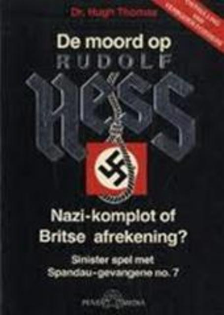 De moord op Rudolf Hess - Hugh Thomas, Rebecca West, Nico Kuipers