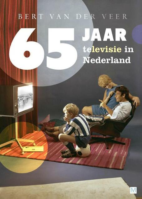 65 jaar televisie in Nederland - Bert van der Veer