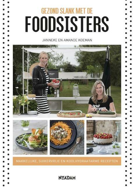 Gezond slank met de Foodsisters - Janneke Koeman, Amande Koeman