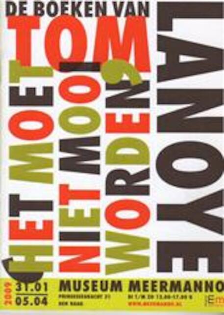 'Het moet niet mooi worden': de boeken van Tom Lanoye - Paul VAN Capelleveen
