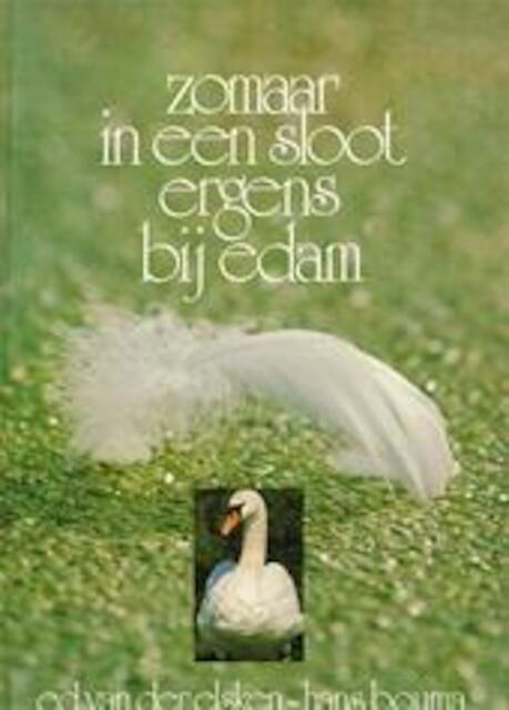Zomaar in een sloot ergens bij Edam - Ed van der Elsken, Hans Bouma