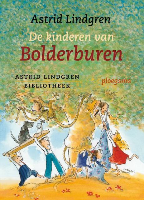 De kinderen van Bolderburen - Astrid Lindgren