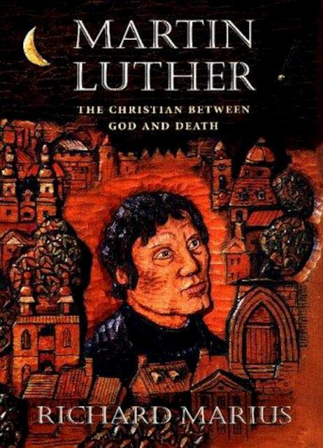 Martin Luther - Richard C.. Marius, Richard Marius