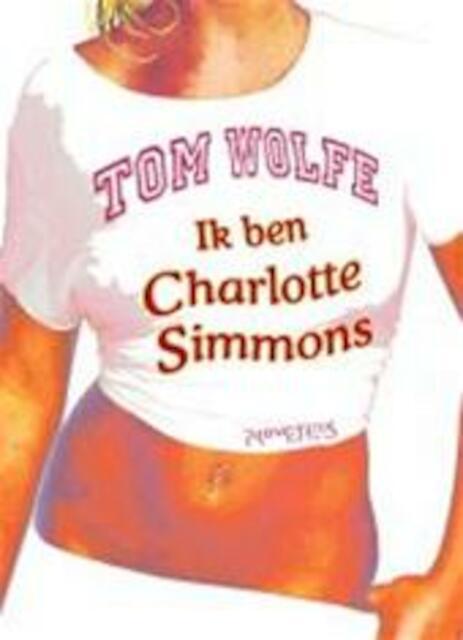 Ik ben Charlotte Simmons - Tom Wolfe
