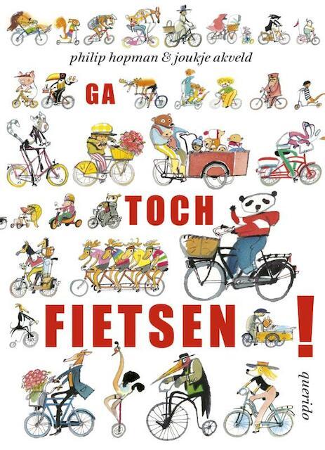 Ga toch fietsen! - Joukje Akveld