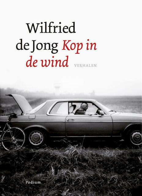 Kop in de wind - Wilfried de Jong