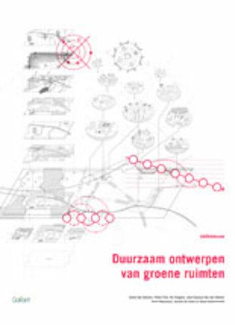 Duurzaam ontwerpen van groene ruimten - Sylvie Van Damme, Pieter Foré, Els Huigens, Jean-François Van Den Abeele, Geert Meysmans, Aurelie De Smet, David Verhoestraete