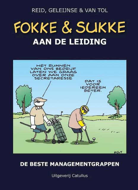 Fokke & Sukke hc10 aan de leiding - John Reid, Bastiaan Geleijnse, Jean-Marc van Tol
