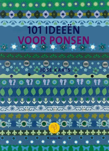 101 ideeën voor ponsen - José Kaats, Loes Brouwer