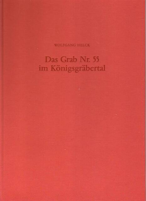 Das Grab Nr. 55 im Königsgräbertal - Wolfgang Helck