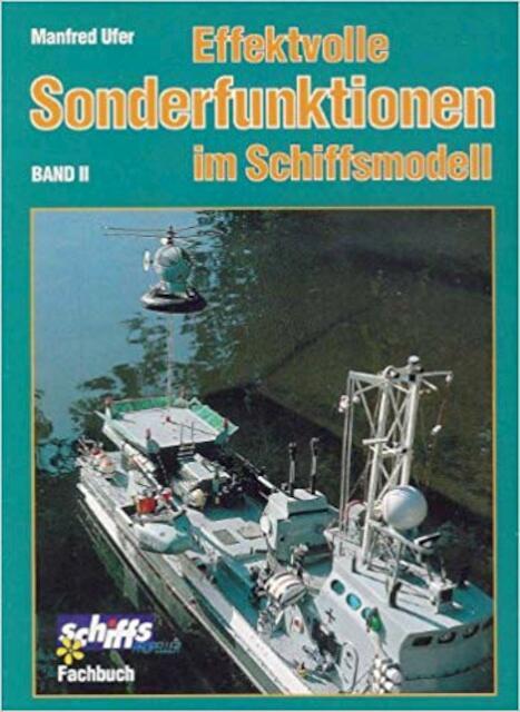 Effektvolle Sonderfunktionen im Schiffsmodell - Manfred Ufer
