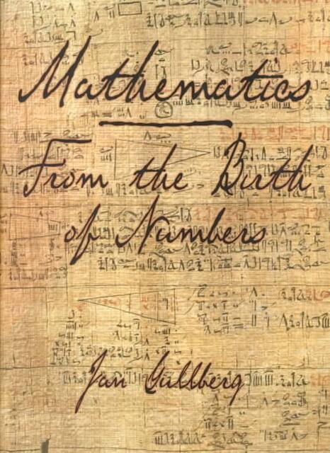 Mathematics - From the Birth of Numbers - Jan Gullberg