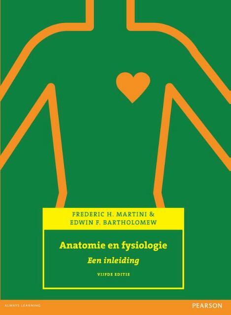 Anatomie en fysiologie - Frederic H. Martini, Edwin F. Bartholomew