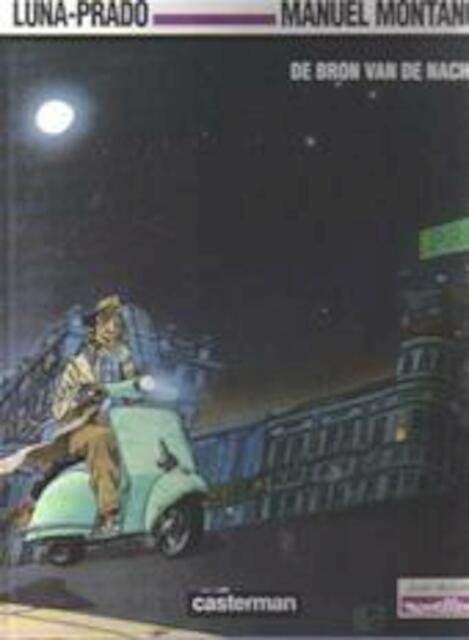 De bron van de nacht - Fernando Luna, Miguelanxo Prado, René van de Weijer