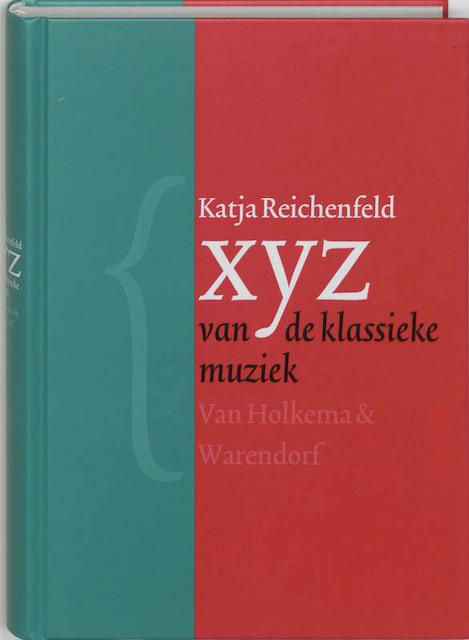 XYZ van de klassieke muziek - Katja Reichenfeld