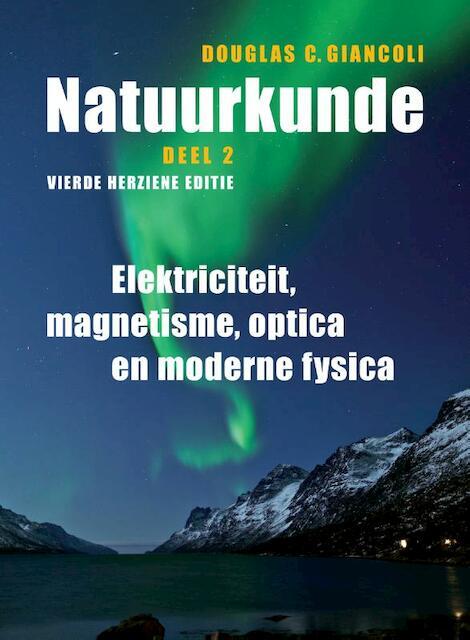 Natuurkunde, deel 2, - Douglas C. Giancoli