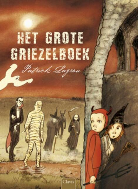 Het grote griezelboek - Patrick Lagrou