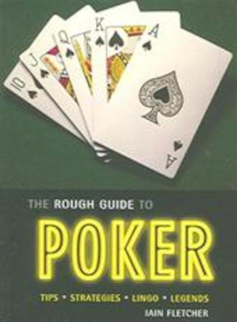 The Rough Guide to Poker - Iain Fletcher