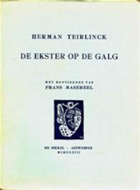 De ekster op de galg - Herman Teirlinck, Frans Masereel