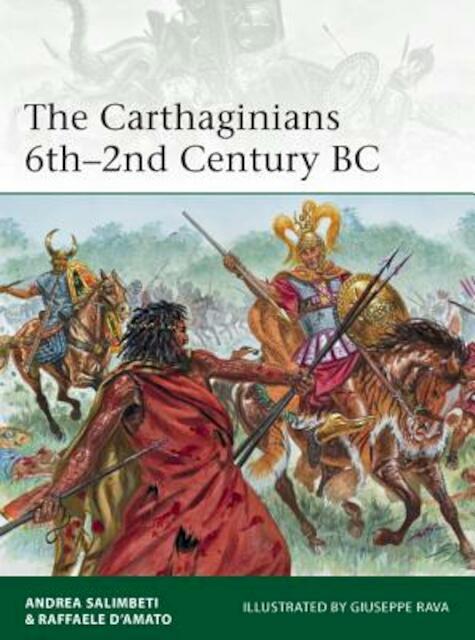 The Carthaginians 6th 2nd Century BC - Andrea Salimbeti