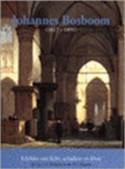 Johannes Bosboom (1817-1891) - C. Henk Dinkelaar, Johannes Bosboom, Daniëlle L. Kaatman