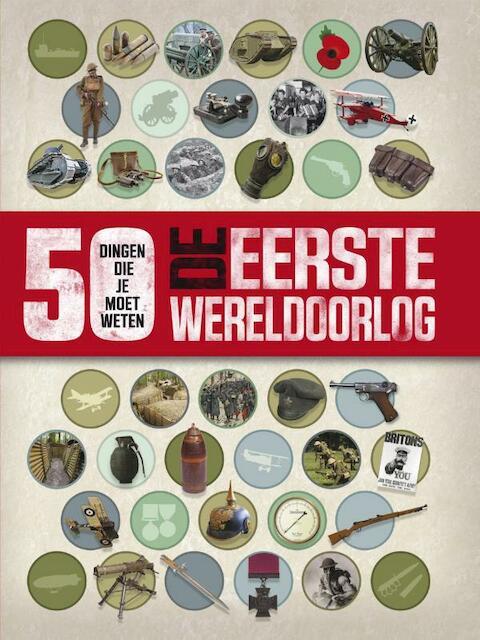 De Eerste Wereldoorlog - 50 dingen die je moet weten - Jim Eldridge