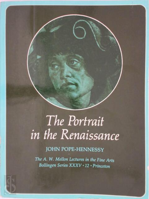 The Portrait in the Renaissance - John Pope-Hennessy