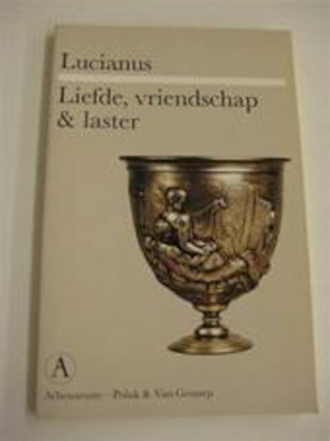 Liefde, vriendschap & laster - Lucianus