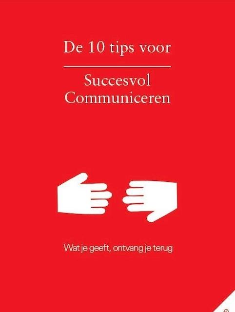 De 10 Tips voor succesvol communiceren - Laura van den Ouden, Erik Smithuis