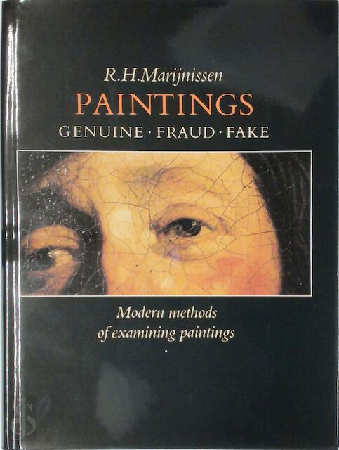 Paintings: Genuine - Fraud - Fake - R.H. Marijnissen