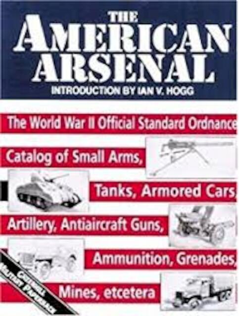 The American Arsenal - Ian V. Hogg
