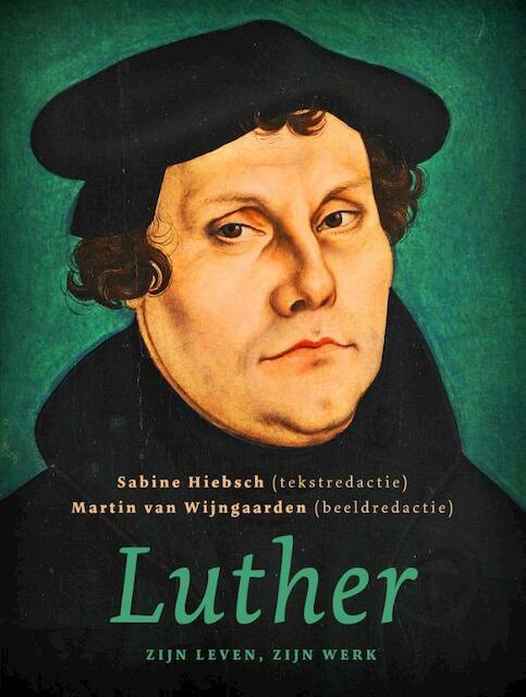 De Reformatie van Luther - Sabine Hiebsch, Martin van Wijngaarden