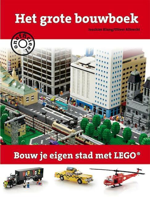 Het grote bouwboek LEGO - Joachim Klang, Oliver Albrecht