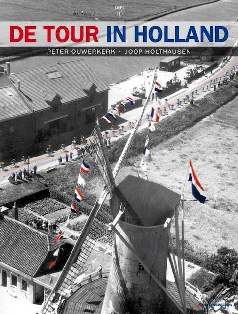 De Tour in Holland, 1 & 2 - Peter Ouwerkerk, Joop Holthausen