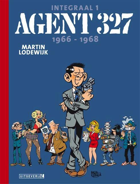 Agent 327 Integraal 1 | 1966-1968 - Martin Lodewijk