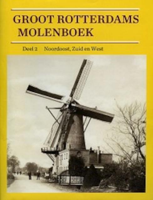 Groot Rotterdams Molenboek - Deel 2 Noordoost, Zuid en West - Koos Rotteveel, Hans van Krimpen, Bas Koster, Arnoud Voet