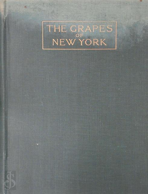 The Grapes of New York - U. P. Hedrick, Nathaniel Ogden Booth