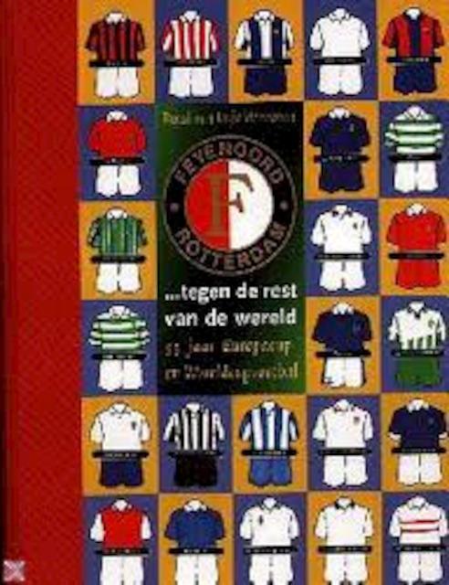 Feyenoord tegen de rest van de wereld - Ruud van Vrijaldenhoven
