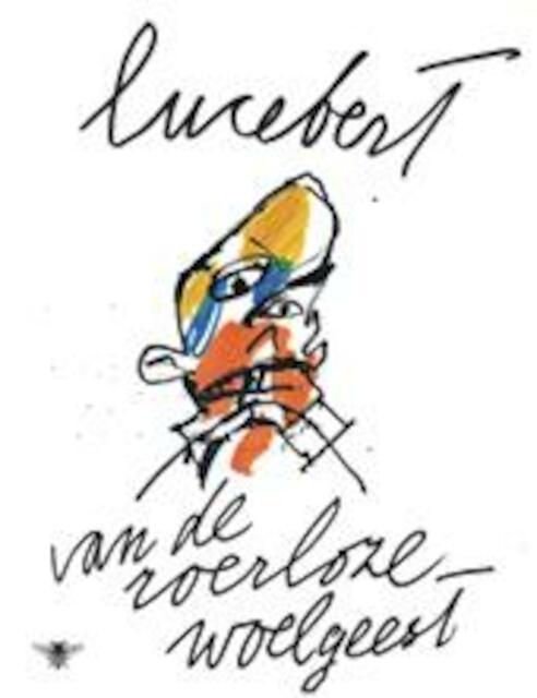 Van de roerloze woelgeest - Lucebert