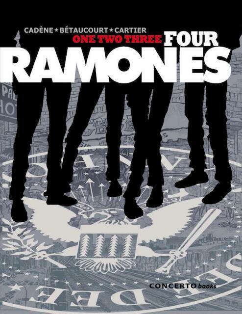 one two three Four Ramones - Bruno Cadène, Xavier Bétaucourt