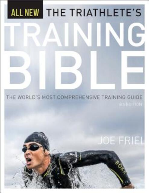 The Triathlete's Training Bible - Joe Friel