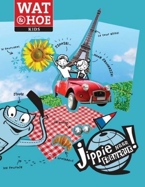 Jippie naar Frankrijk! - Kitty van Zanten