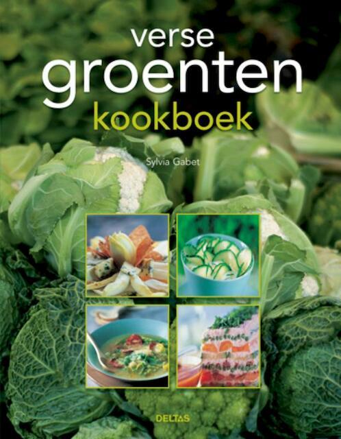 Verse groenten kookboek - Sylvia Gabet