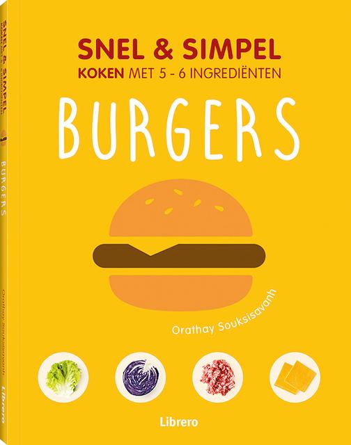 Snel & simpel - Burgers - Orathay Souksisavanh
