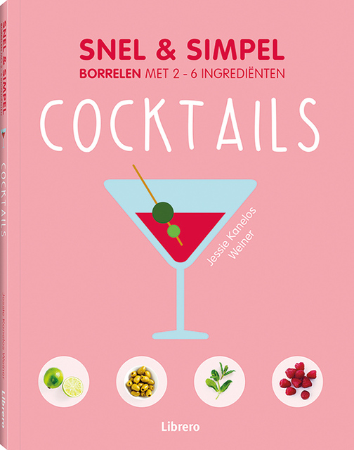Cocktails - snel & simpel - Jessie Kanelos Weiner