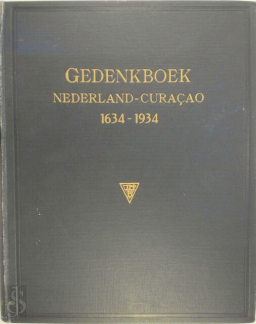 Gedenkboek Nederland-Curacao 1634-1934 - Zonder Schrijver