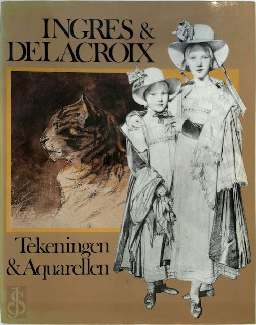 Ingres en Delacroix - Ernst Goldschmidt, Hélène Lassalle, Wim Meeuwis, Jean Auguste Dominique Ingres, Ferdinand Victor Eugène Delacroix
