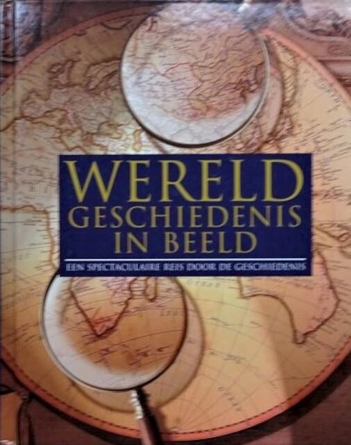 Wereldgeschiedenis in beeld - Peter Delius, Klaus Berndl, Juliane Von Laffert, Rob de Ridder