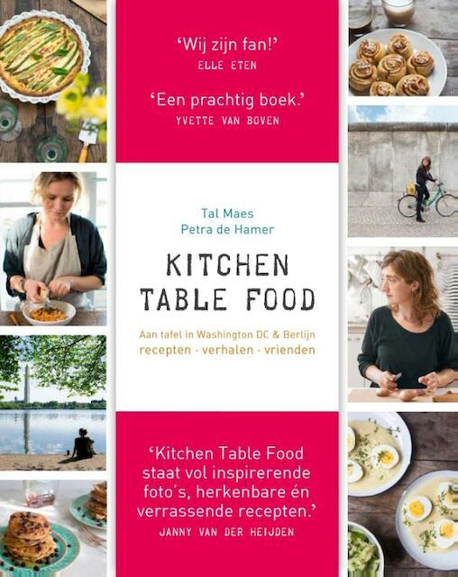 Kitchen table food - Tal Maes, Petra de Hamer