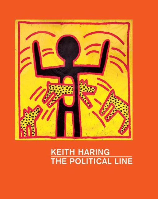 Keith Haring- The Political Line - Keith Haring, Dieter Buchhart, Janet de Goede